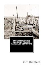 The Confederate Soldier's Pocket Manual of Devotions