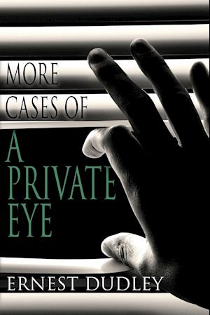 More Cases of a Private Eye: Classic Crime Stories