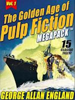 Golden Age of Pulp Fiction MEGAPACK (TM), Vol. 1: George Allan England af George Allan England