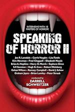 Speaking of Horror II: More Interviews with Modern Horror Writers