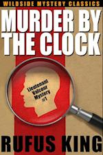 Murder by the Clock: A Lt. Valcour Mystery af Rufus King