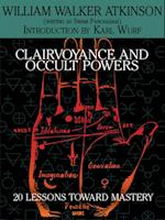 Clairvoyance and Occult Powers af William Walker Atkinson