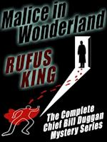 Malice in Wonderland af Rufus King