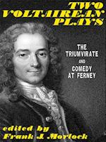 Two Voltairean Plays: The Triumvirate and Comedy at Ferney af Alberic Second