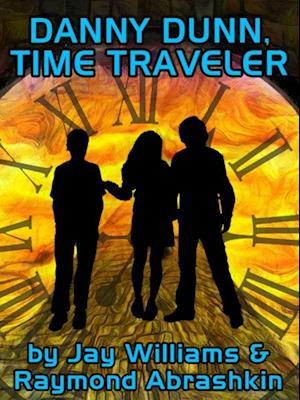 Danny Dunn, Time Traveler af Jay Williams, Raymond Abrashkin