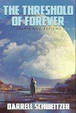 The Threshold of Forever: Essays and Reviews