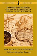 Glossary of Mapping, Charting, and Geodetic Terms: Fourth Edition