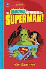Alien Superman! (The Amazing Adventures of Superman)