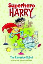 The Runaway Robot (Superhero Harry)