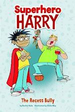 The Recess Bully (Superhero Harry)