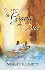 Only by God's Grace (Spanish)
