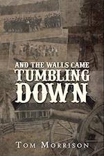 And the Walls Came Tumbling Down af Tom Morrison, Tom Morisson
