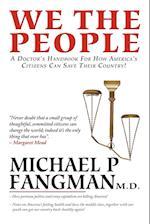 We the People af Michael P. Fangman M. D.