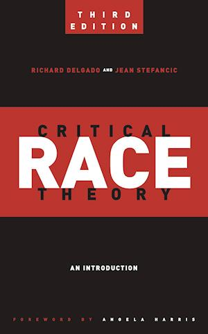 Bog, hæftet Critical Race Theory (Third Edition): An Introduction af Jean Stefancic, Richard Delgado