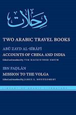 Two Arabic Travel Books: Accounts of China and India and Mission to the Volga af Abu Zayd al-Sirafi