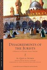 Disagreements of the Jurists (Library of Arabic Literature)