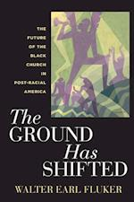 The Ground Has Shifted (Religion, Race, and Ethnicity)