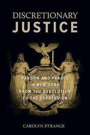 Discretionary Justice af Carolyn Strange