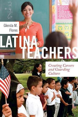 Bog, paperback Latina Teachers af Glenda M. Flores