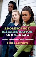 Adolescence, Discrimination, and the Law af Roger J. R. Levesque