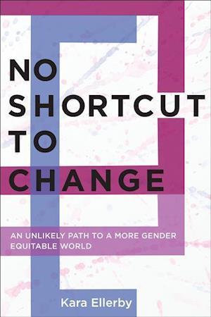 Bog, paperback No Shortcut to Change af Kara Ellerby