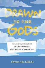 Drawn to the Gods af David Feltmate