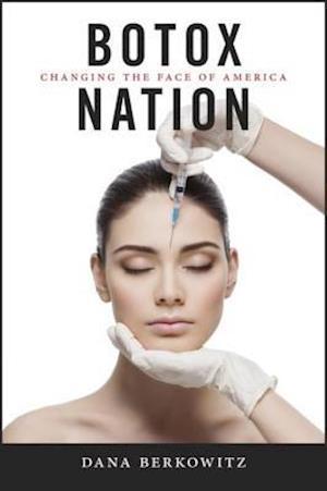 Botox Nation af Dana Berkowitz