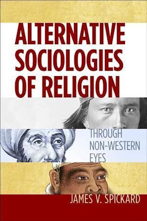 Bog, hardback Alternative Sociologies of Religion af James V. Spickard