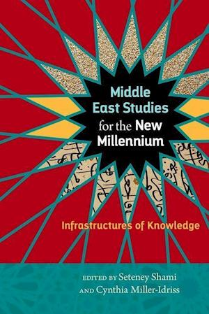 Middle East Studies for the New Millennium