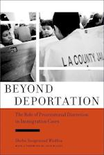 Beyond Deportation: The Role of Prosecutorial Discretion in Immigration Cases af Shoba Sivaprasad Wadhia