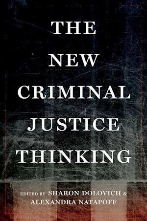Bog, hardback The New Criminal Justice Thinking af Sharon Dolovich