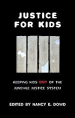 Justice for Kids (Families, Law, and Society)