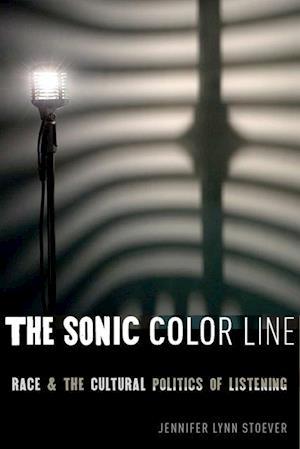 Sonic Color Line af Jennifer Lynn Stoever