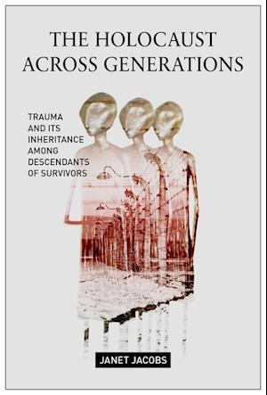 Bog, paperback The Holocaust Across Generations af Janet Jacobs