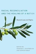 Racial Reconciliation and the Healing of a Nation (The Charles Hamilton Houston Institute Series on Race And Justice)