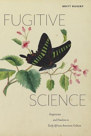 Bog, paperback Fugitive Science af Britt Rusert