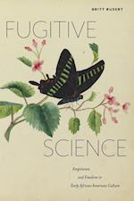 Fugitive Science af Britt Rusert