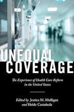 Unequal Coverage (Anthropologies of American Medicine Culture Power and Practice)