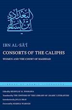 Consorts of the Caliphs (Library of Arabic Literature)