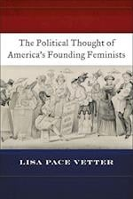 The Political Thought of America's Founding Feminists af Lisa Pace Vetter