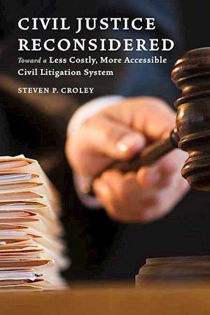 Bog, hardback Civil Justice Reconsidered af Steven P. Croley