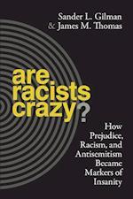 Are Racists Crazy? (Biopolitics)