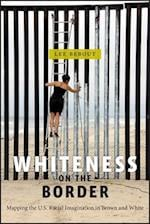 Whiteness on the Border af Lee Bebout