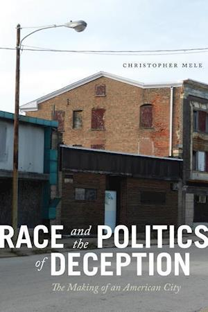 Bog, hardback Race and the Politics of Deception: The Making of an American City af Christopher Mele
