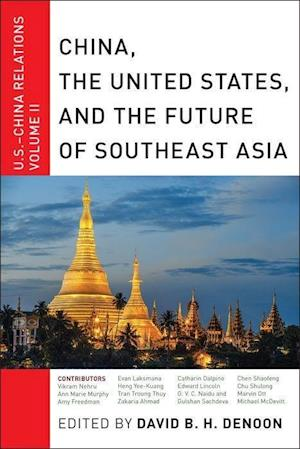Bog, hardback China, the United States, and the Future of Southeast Asia af David B. H. Denoon