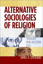 Alternative Sociologies of Religion af James V. Spickard