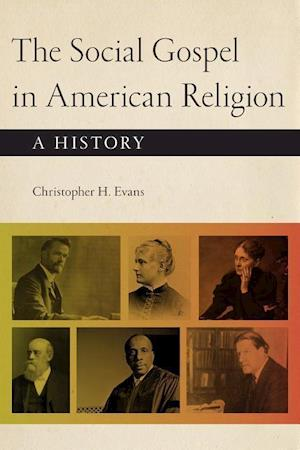 Bog, hardback The Social Gospel in American Religion af Christopher H. Evans