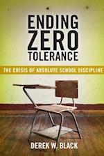 Ending Zero Tolerance (Families, Law, and Society)