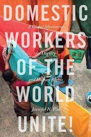 Bog, paperback Domestic Workers of the World Unite! af Jennifer N. Fish