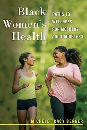 Black Women's Health: Paths to Wellness for Mothers and Daughters